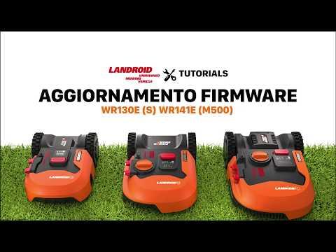 AGGIORNAMENTO FIRMWARE LANDROID WR130E S_WR141E M500 - worx.com