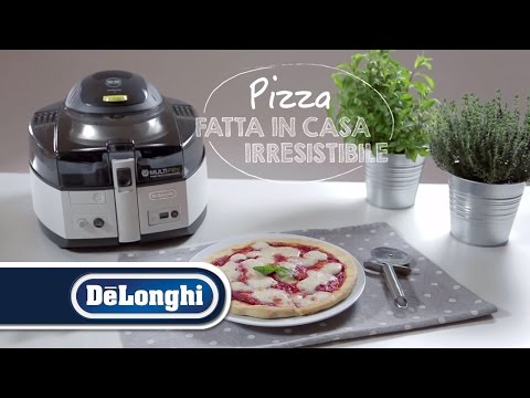 De'Longhi Multifry - Pizza fatta in casa